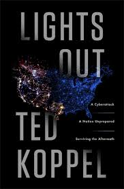 Book Review: Lights Out, by Ted Koppel