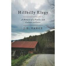Hillbilly Elegy: A Memoir of a Family and Culture in Crisis, by JD Vance