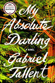 Book Review: My Absolute Darling, by Gabriel Tallent